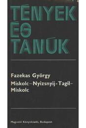 Miskolc-Nyizsnyij-Tagil-Miskolc - Fazekas György - Régikönyvek