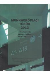 Munkaerőpiaci tükör 2013 - Fazekas Károly, Neumann László - Régikönyvek