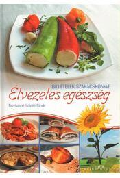 Élvezetes egészség - Fazekasné Szántó Tünde - Régikönyvek