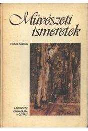 Művészeti ismeretek - Fecske András - Régikönyvek