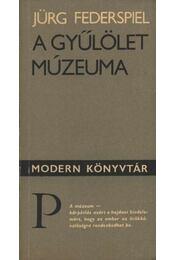 A gyűlölet múzeuma - Federspiel, Jürg - Régikönyvek