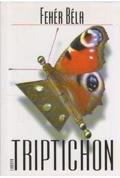 Triptichon - Fehér Béla - Régikönyvek