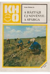 A háztáji új növénye: a spárga - Fehér Béláné - Régikönyvek