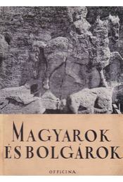 Magyarok és bolgárok - Fehér Géza, Göllner Aladár - Régikönyvek