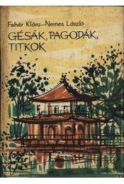 Gésák, pagodák, titkok - Fehér Klára, Nemes László - Régikönyvek