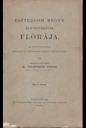 Esztergom megye és környékének flórája. Az Esztergom-vidéki Régészeti és Történelmi Társulat megbízásából - Régikönyvek