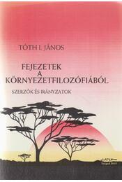 Fejezetek a környezetfilozófiából - Tóth I. János - Régikönyvek