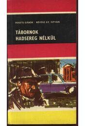 Tábornok hadsereg nélkül - Fekete Gábor, Révész Gy. István - Régikönyvek