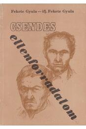 Csendes ellenforradalom (dedikált) - Fekete Gyula, ifj. Fekete Gyula - Régikönyvek