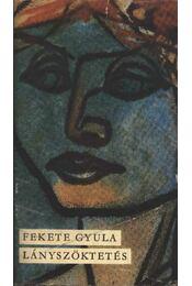 Lányszöktetés - Fekete Gyula - Régikönyvek