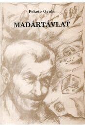 Madártávlat - Fekete Gyula - Régikönyvek