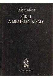 Süket a meztelen király - Fekete Gyula - Régikönyvek