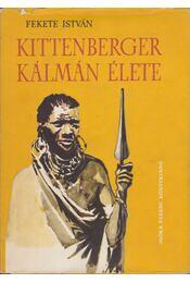 Kittenberger Kálmán élete - Fekete István - Régikönyvek
