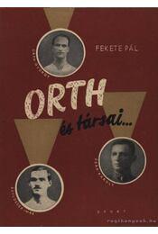 ORTH és társai - Fekete Pál - Régikönyvek