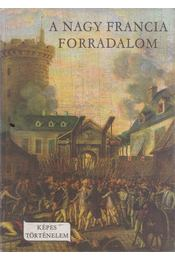 A nagy francia forradalom - Fekete Sándor - Régikönyvek