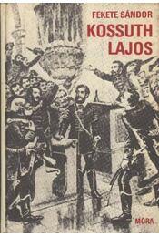 Kossuth Lajos - Fekete Sándor - Régikönyvek