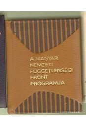 A Magyar Nemzeti Függetlenségi Népfront programja 1944. december 3. (mini) - Feles Györgyné - Régikönyvek