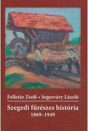 Szegedi fűrészes história - Felletár Zsolt, Segesváry László - Régikönyvek