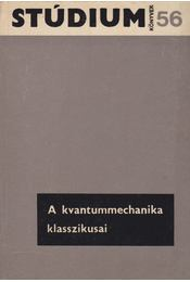 A kvantummechanika klasszikusai - Fényes Imre - Régikönyvek