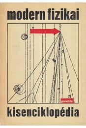 Modern fizikai kisenciklopédia - Fényes Imre - Régikönyvek