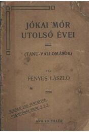 Jókai Mór utolsó évei - Fényes László - Régikönyvek