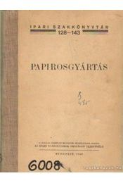 Papirosgyártás - Ferdinandy Gejza - Régikönyvek