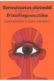 Íriszdiagnosztika - Ferencsik István - Régikönyvek
