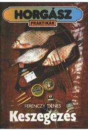 Keszegezés - Ferenczy Dénes - Régikönyvek