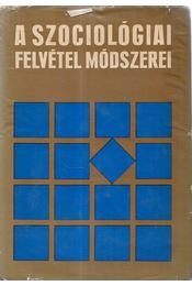 A szociológiai felvétel módszerei - Ferge Zsuzsa, Cseh-Szombathy László - Régikönyvek