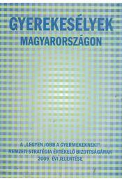 Gyerekesélyek Magyarországon - Ferge Zsuzsa, Darvas Ágnes - Régikönyvek