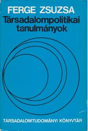 Társadalompolitikai tanulmányok - Ferge Zsuzsa - Régikönyvek