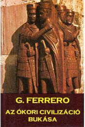 Az ókori civilizáció bukása - Ferrero, G. - Régikönyvek