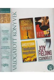 Rézverdikt / Angyali cipellők / Tutanhamon meggyilkolása / Csendélet - Fielding, Joy, Connely, Michael, James Patterson, Adriana Trigiani - Régikönyvek
