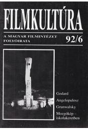Filmkultúra 92/6 - Gelencsér Gábor, Pintér Judit, Urbán Mária, Györffy Miklós, Horváth György - Régikönyvek