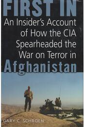 First In - An Insider's Account of How the CIA Spearheaded the War on terror in Afganistan  (dedikált) - Régikönyvek
