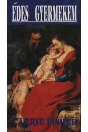 Édes gyermekem - Fisher, Carrie - Régikönyvek