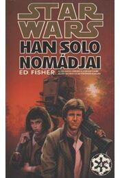 Han Solo nomádjai - Fisher, Ed - Régikönyvek