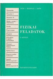Fizikai feladatok I.kötet - Dér János, Radnai Gyula, Soós Károly - Régikönyvek