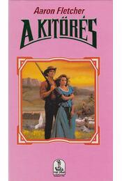 A kitörés - Fletcher, Aaron - Régikönyvek