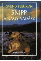 Snipp, a nagy vadász - Fleuron, Svend - Régikönyvek