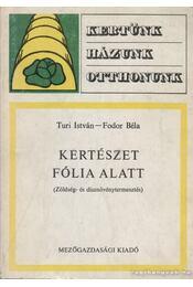 Kertészet fólia alatt - Fodor Béla, Túri István - Régikönyvek