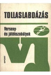 Tollaslabdázás - Fodor Endre, Rázsó Pál, Schmitt Éva, Makrai Béla, Bakó László, Rokonál György, Dr. Gláser István - Régikönyvek