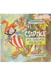 Csipike az óriás törpe - Fodor Sándor - Régikönyvek
