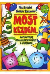 Most kezdem... - Matematikai foglalkoztató füzet 4-5 éveseknek - Főfai Attiláné, Bánfalvy Zsuzsa - Régikönyvek