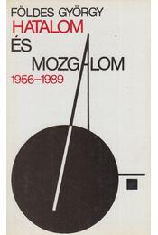 Hatalom és mozgalom 1956-1989. - Földes György - Régikönyvek