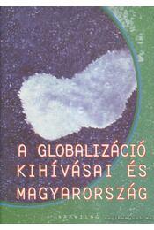 A globalizáció kihívásai és Magyarország - Földes György, Inotai András - Régikönyvek
