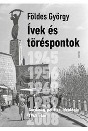 Ívek és töréspontok - Gazdaság, politika, ideológia 1945 után - Földes György - Régikönyvek