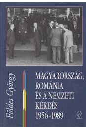 Magyarország, Románia és a nemzeti kérdés - Földes György - Régikönyvek