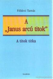 A ''Janus arcú titok'' - Földesi Tamás - Régikönyvek