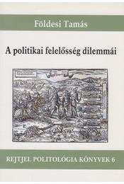 A politikai felelősség dilemmái - Földesi Tamás - Régikönyvek